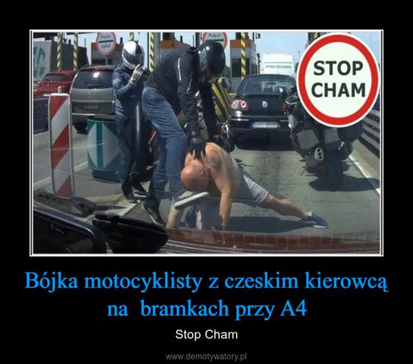 Bójka motocyklisty z czeskim kierowcą na  bramkach przy A4 – Stop Cham