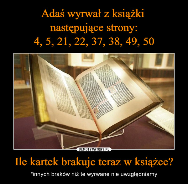 Ile kartek brakuje teraz w książce? – *innych braków niż te wyrwane nie uwzględniamy