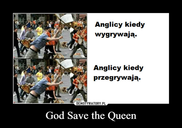 God Save the Queen –