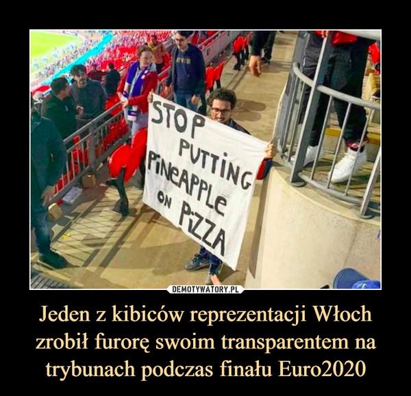 Jeden z kibiców reprezentacji Włoch zrobił furorę swoim transparentem na trybunach podczas finału Euro2020 –
