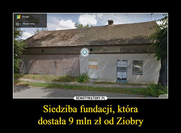 Siedziba fundacji, któradostała 9 mln zł od Ziobry –