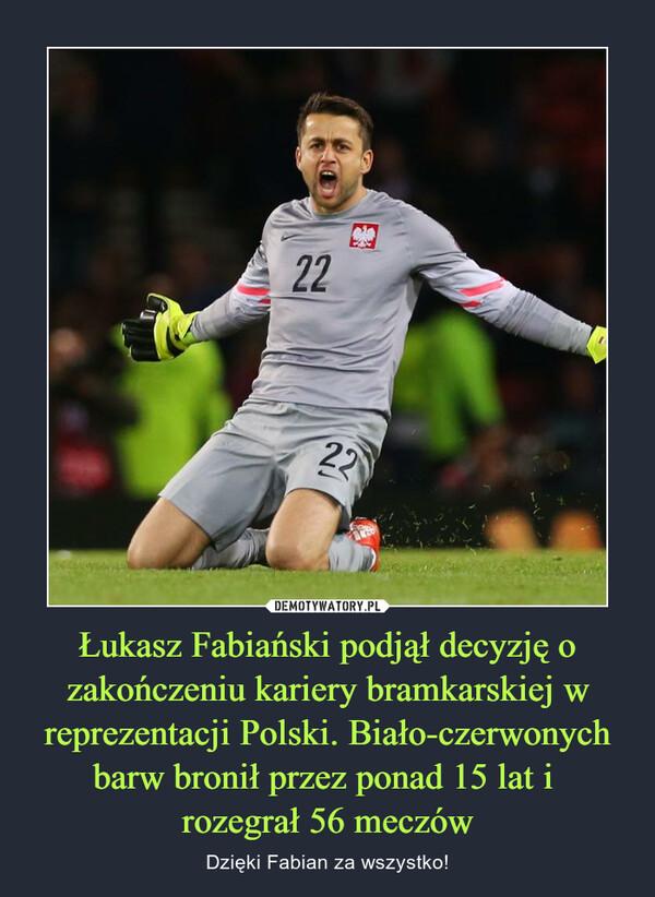 Łukasz Fabiański podjął decyzję o zakończeniu kariery bramkarskiej w reprezentacji Polski. Biało-czerwonych barw bronił przez ponad 15 lat i rozegrał 56 meczów – Dzięki Fabian za wszystko!