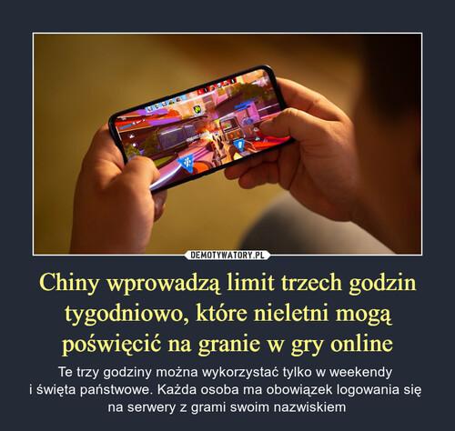 Chiny wprowadzą limit trzech godzin tygodniowo, które nieletni mogą poświęcić na granie w gry online