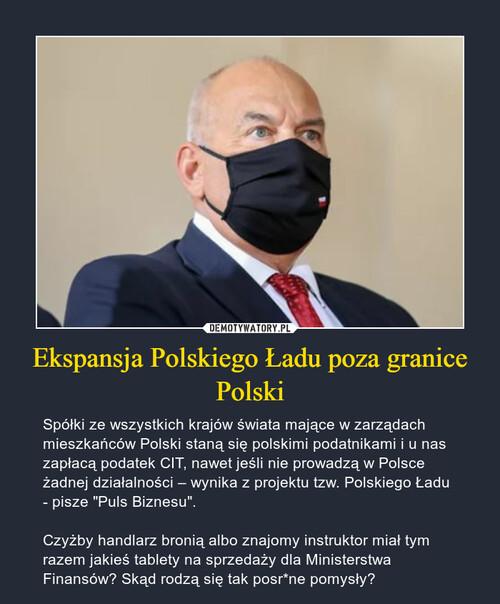 Ekspansja Polskiego Ładu poza granice Polski