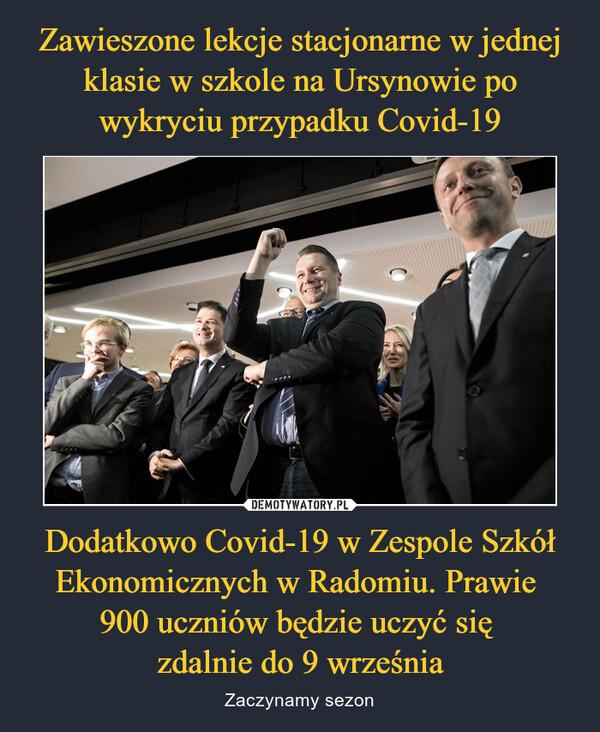 Dodatkowo Covid-19 w Zespole Szkół Ekonomicznych w Radomiu. Prawie 900 uczniów będzie uczyć się zdalnie do 9 września – Zaczynamy sezon