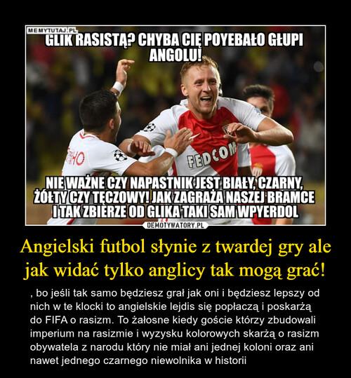 Angielski futbol słynie z twardej gry ale jak widać tylko anglicy tak mogą grać!