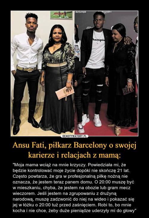Ansu Fati, piłkarz Barcelony o swojej karierze i relacjach z mamą: