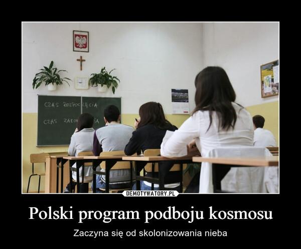 Polski program podboju kosmosu – Zaczyna się od skolonizowania nieba
