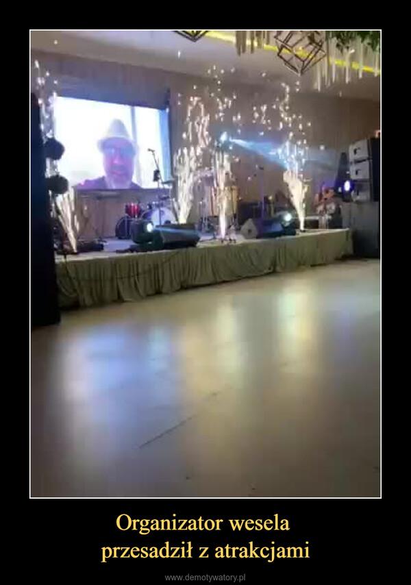 Organizator wesela przesadził z atrakcjami –